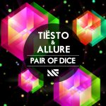 Tiësto & Allure - Pair Of Dice