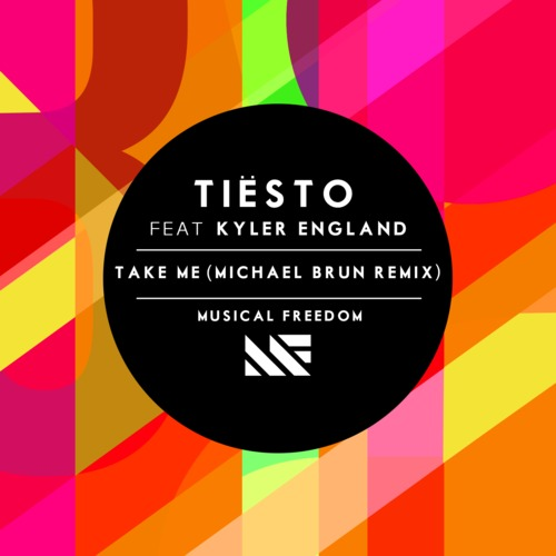 Tiësto ft Kyler England – Take Me (Michael Brun Remix) | Tiësto ...