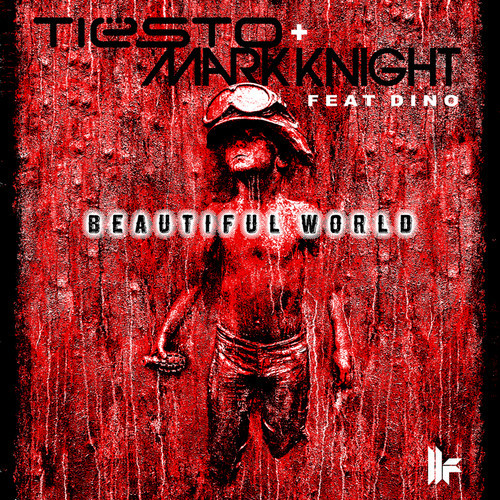 Tiësto & Mark Knight feat Dino - Beautiful World (Artwork)