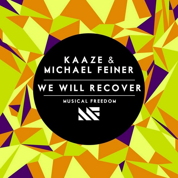 Kaaze & Michael Feiner – We Will Recover Musical Freedom Artwork