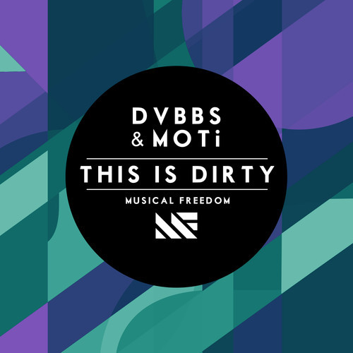 DVBBS & MOTi - This Is Dirty (Original Mix)