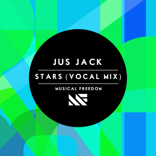 Jus Jack - Stars (Vocal Mix) on Musical Freedom