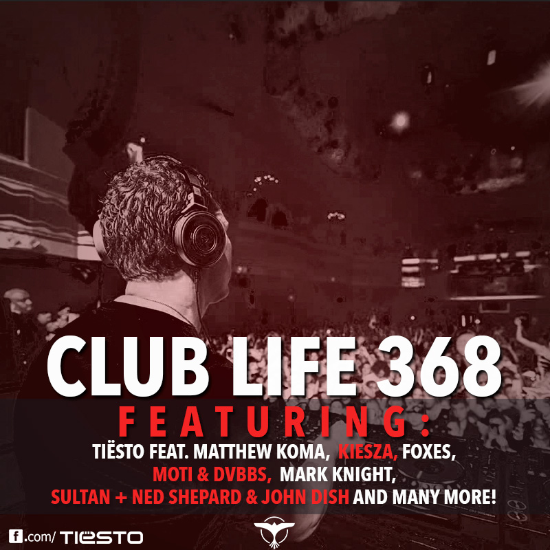 Tiesto's Club Life Podcast 368