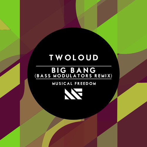 twoloud – Big Bang (Bass Modulators Remix) Musical Freedom Artwork