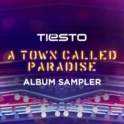 Tiësto - A Town Called Paradise - Album Sampler