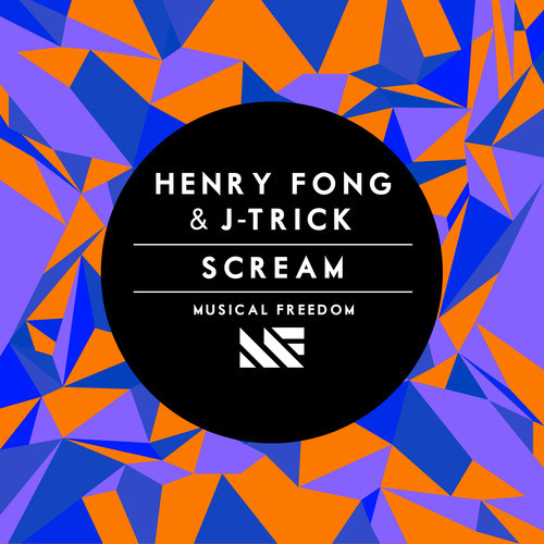 Henry Fong & J - Trick - Scream (Musical Freedom Artwork)