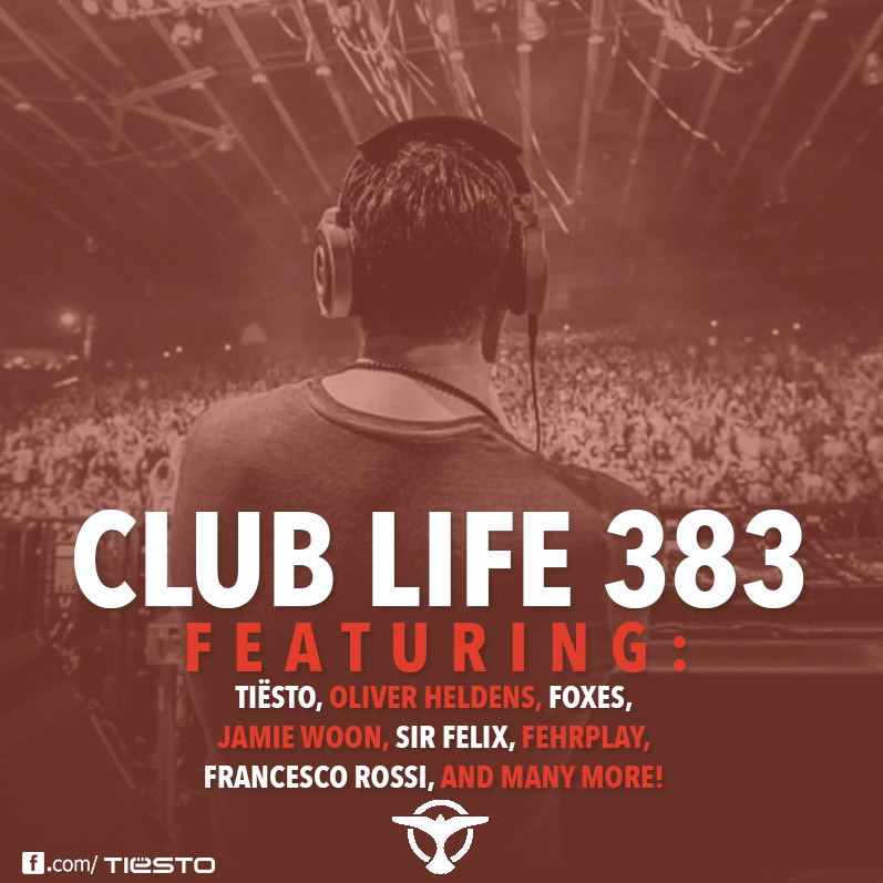 Tiësto's Club Life podcast 383