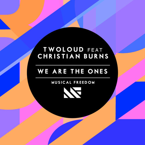 twoloud ft Christian Burns - We Are The Ones